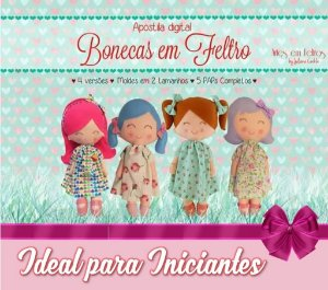MEGA PROMOÇÃO - Apostila Digital Bonecas em Feltro - Artes em Feltros {em PDF}