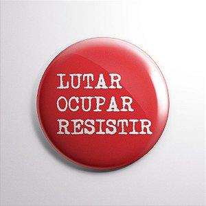 BOTTON LUTAR, OCUPAR, RESISTIR