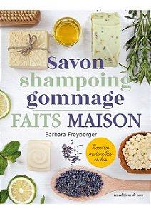 Savon, Shampoing, Gommage faits maison