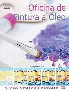 OFICINA DE PINTURA A ÓLEO – O passo a passo até o sucesso