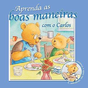 APRENDA AS BOAS MANEIRAS COM O CARLOS