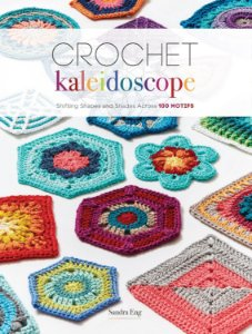 CROCHET KALEIDOSCOPE – Shifting shapes and shades across 100 motifs