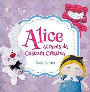 Alice através da Costura Criativa