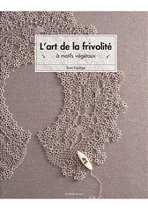 L'ART DE LA FRIVOLITÉ À MOTIFS VÉGÉTAUX