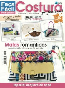FAÇA FÁCIL COSTURA PROFESSIONAL #28 - Malas românticas