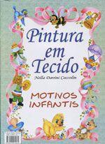 PINTURA EM TECIDO ESPECIAL MOTIVOS INFANTIS – Nella Davini Coccolin
