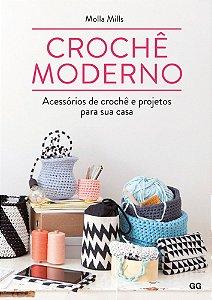 CROCHÊ MODERNO Acessórios de crochê e projetos para sua casa