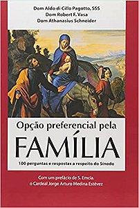 Opção preferencial pela FAMÍLIA 100 perguntas e respostas a respeito do Sínodo