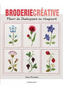 Broderie Créative N° 84 - Fleurs de Shakespeare en Stumpwork