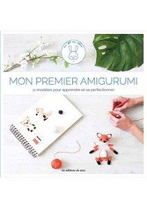 MON PREMIER AMIGURUMI - SPÉCIAL DÉBUTANTS