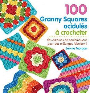 100 Granny Squares acidulés à crocheter - Leonie Morgan
