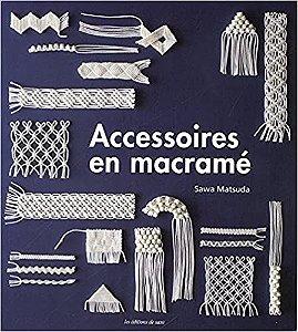 Accessoires en Macramé - Sawa Matsuda