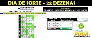 PLANILHA DIA DE SORTE - 22 DEZENAS SE ACERTAR 3 JÁ TEM 3 PONTOS