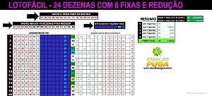 Planilha Lotofacil - 24 Dezenas com 8 Fixas e Redução