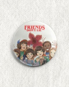 Boton Stranger Things - Friends Don't Lie