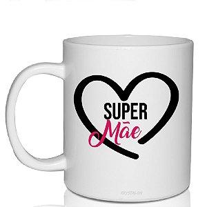 Caneca Personalizada 300ml Criativo Dia das Mães Presente Lembrancinha - Super Mãe