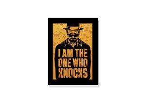 Quadro I Am The One Who Knocks