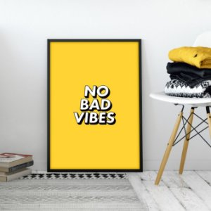 Quadro No Bad Vibes