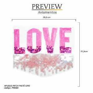 APLIQUE PATCH PAETÊ LOVE - 25,5 X 21,5 CM -