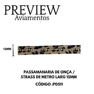 PASSAMANARIA DE ONÇA C/ STRASS EM METRO LARG 15MM