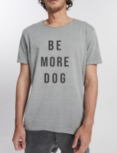 T-shirt Be More Dog