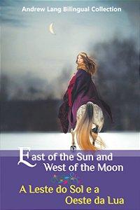 Livro Bilíngue - A Leste do Sol e a Oeste da Lua - Tamanho 14X21
