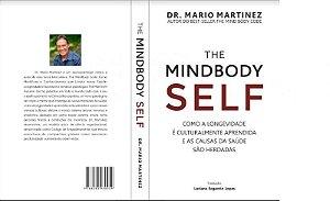 Livro - THE MINDBODY SELF - Como a Longevidade é Culturalmente Aprendida e as Causas da Saúde são Herdadas