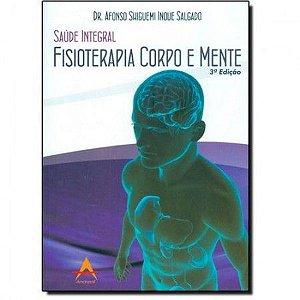 Livro FISIOTERAPIA CORPO E MENTE - SAÚDE INTEGRAL