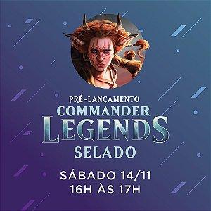 Inscrição Selado 14/11 16h00 - Pré Release Commander Legends