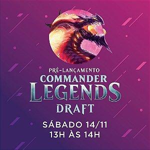 Inscrição Draft 14/11 13h00 - Pré Release Commander Legends