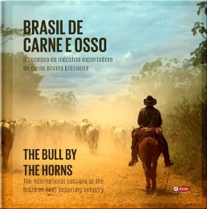 Brasil de Carne e Osso - O sucesso da indústria exportadora de carne bovina brasileira | The Bull by The Horns - The international success of the Brazilian beef exporting industry