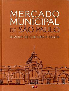 Mercado Municipal de São Paulo - 70 anos de cultura e sabor