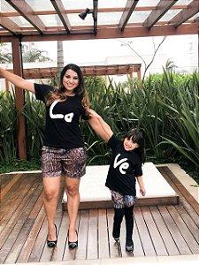 Camiseta tal mãe tal filha - LOVE