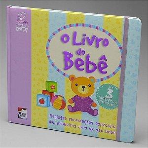 Livro do Bebê - I Love My Baby