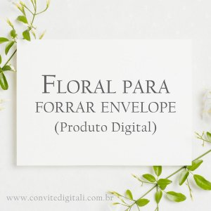 Floral para Forrar dentro do Envelope - Arte Digital