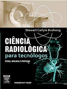 CIÊNCIA, RADIOLÓGICA PARA TECNÓLOGOS - Física, Biologia e Proteção