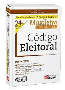 CÓDIGO ELEITORAL – MAXILETRA – CONSTITUIÇÃO FEDERAL + CÓDIGO + LEGISLAÇÃO 2019