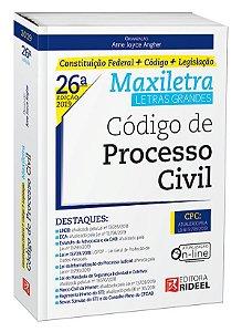 CÓDIGO DE PROCESSO CIVIL – MAXILETRA – CONSTITUIÇÃO FEDERAL + CÓDIGO + LEGISLAÇÃO 2019