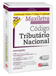 CÓDIGO TRIBUTÁRIO NACIONAL – MAXILETRA – CONSTITUIÇÃO FEDERAL + CÓDIGO + LEGISLAÇÃO 2019