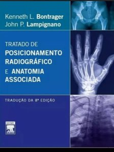 Bontrager: Tratado De Posicionamento Radiográfico 8ª Ed.