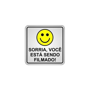 Placa de Alumínio Sorria Você Está Sendo Filmado