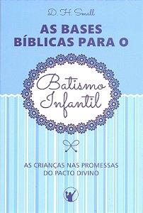 As Bases Bíblicas para o Batismo Infantil