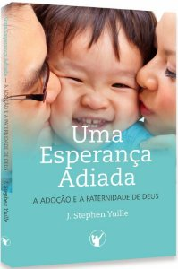 Uma Esperança Adiada - J. Stephen Yuille