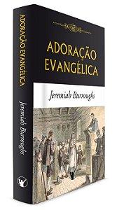 Adoração Evangélica - Jeremiah Burroughs