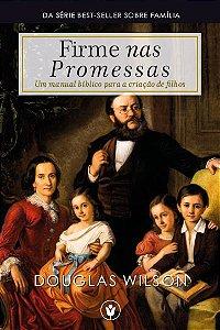 [Pré-Venda] Firme nas Promessas - Douglas Wilson