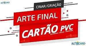 CRIAÇÃO DE ARTE FINAL - CARTÃO DE PVC