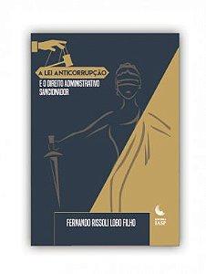 Livro - A lei anticorrupção e o direito administrativo sancionador