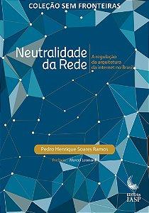 Livro - Neutralidade da rede: a regulação da internet no Brasil