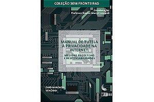 Livro - Manual de Tutela à Privacidade na Internet: Medidas Protetivas e Responsabilidades / Associados