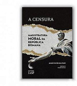Livro - A Censura: Magistratura moral da república romana / Associados
